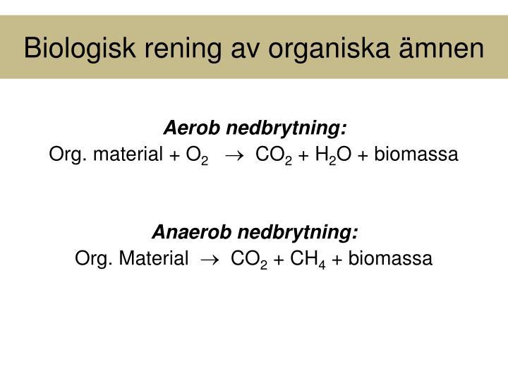 Biologisk rening av organiska ämnen