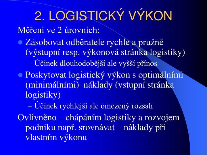 2. LOGISTICKÝ VÝKON