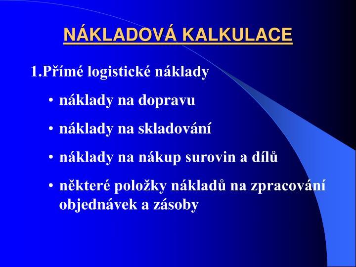 NÁKLADOVÁ KALKULACE