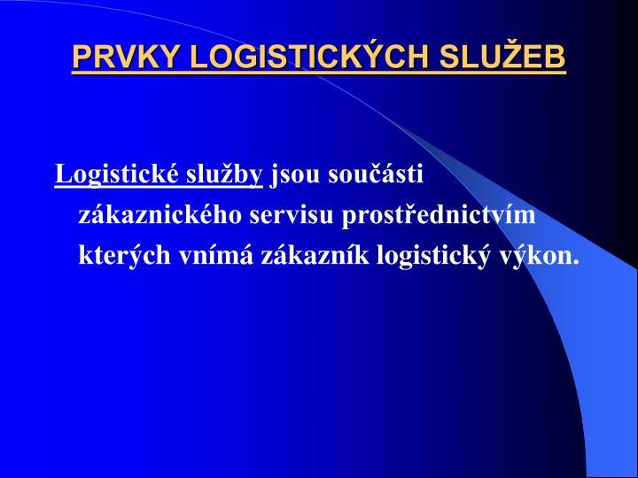 PRVKY LOGISTICKCH SLUEB