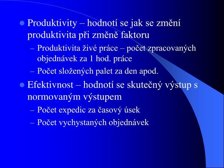 Produktivity  hodnot se jak se zmn produktivita pi zmn faktoru