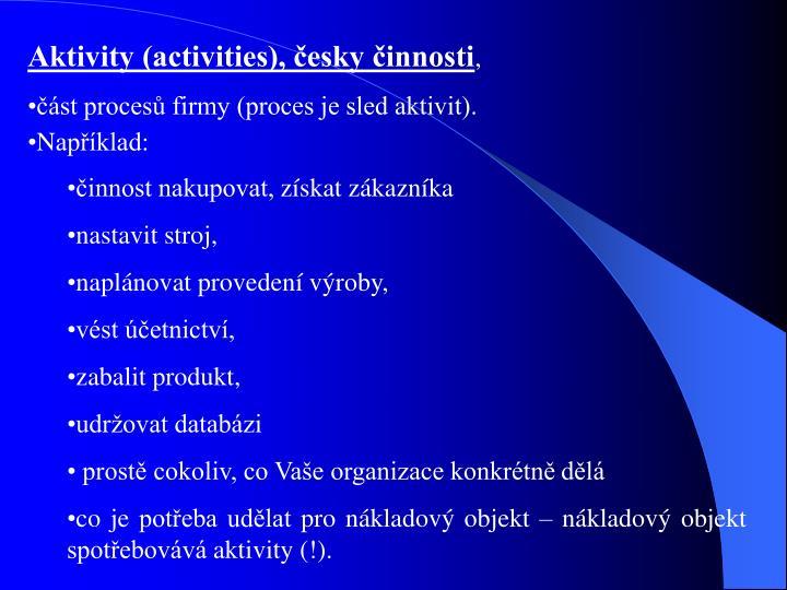 Aktivity (activities), esky innosti