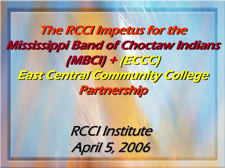 The RCCI Impetus for the