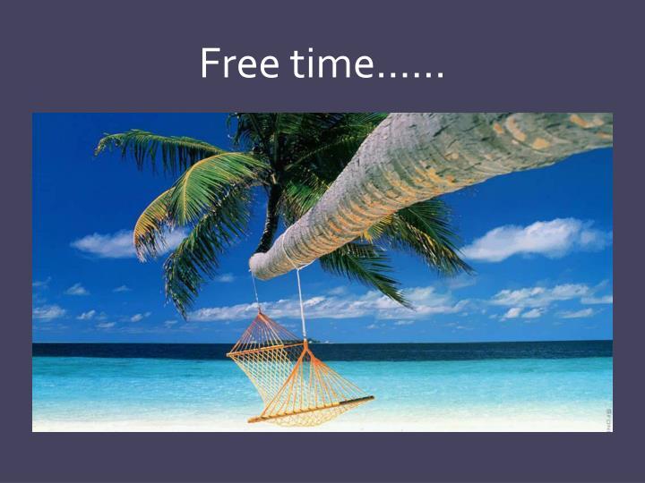 Free time……