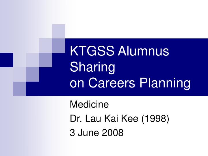 Ktgss alumnus sharing on careers planning