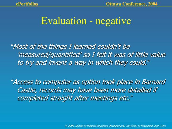 Evaluation - negative