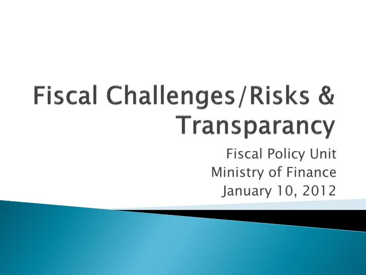 Fiscal Challenges/Risks &