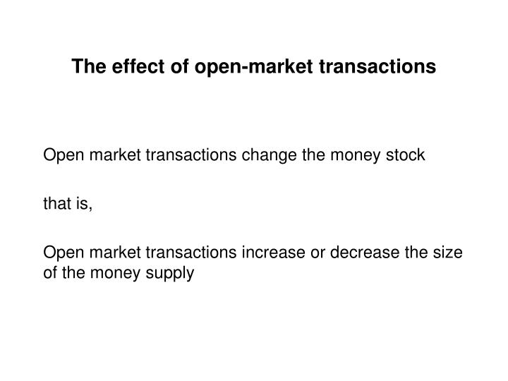The effect of open-market transactions