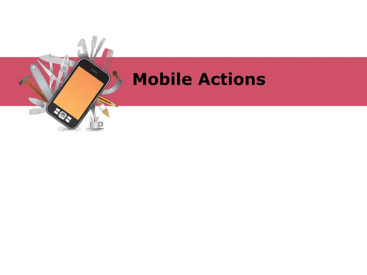 Mobile Actions