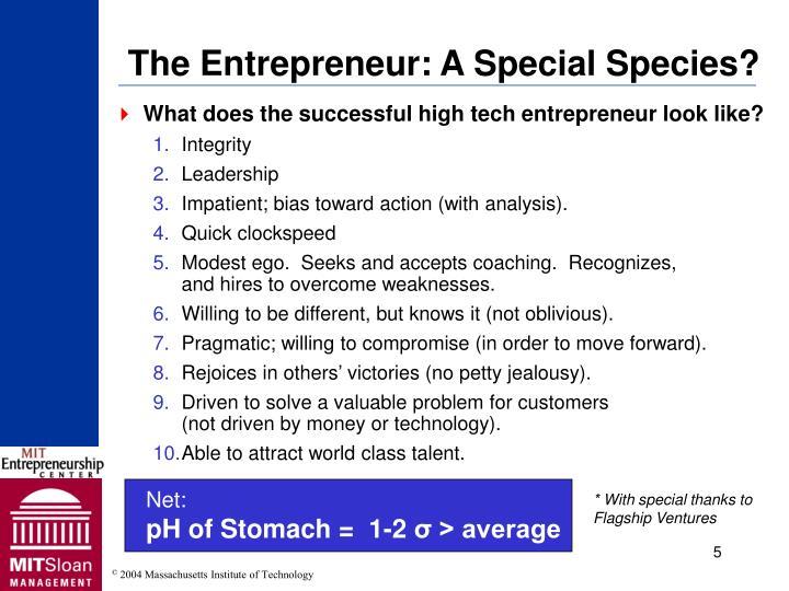 The Entrepreneur: A Special Species?