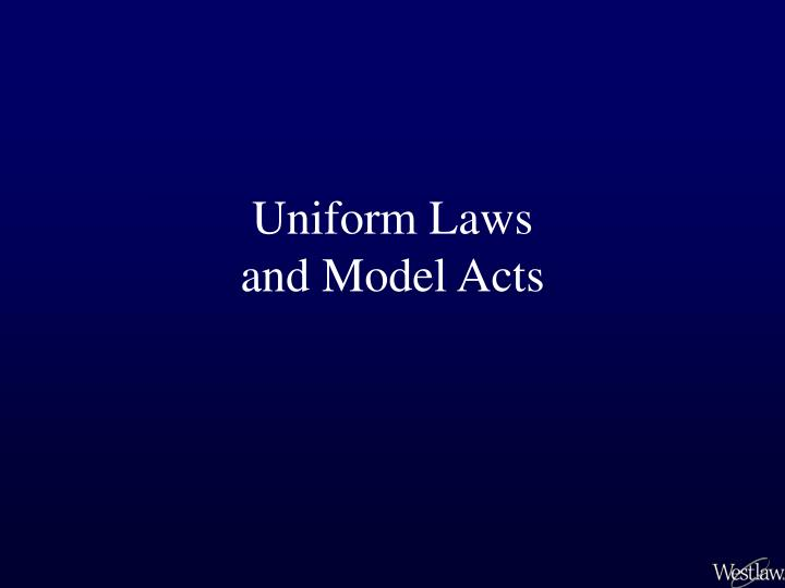 Uniform laws and model acts