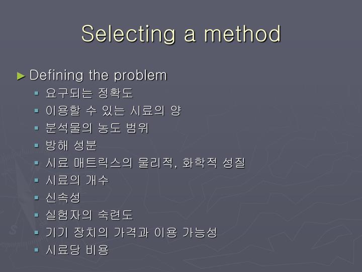 Selecting a method