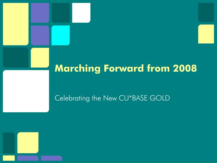 Marching Forward from 2008