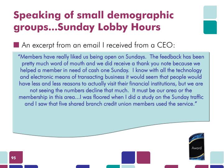 Speaking of small demographic groups...Sunday Lobby Hours