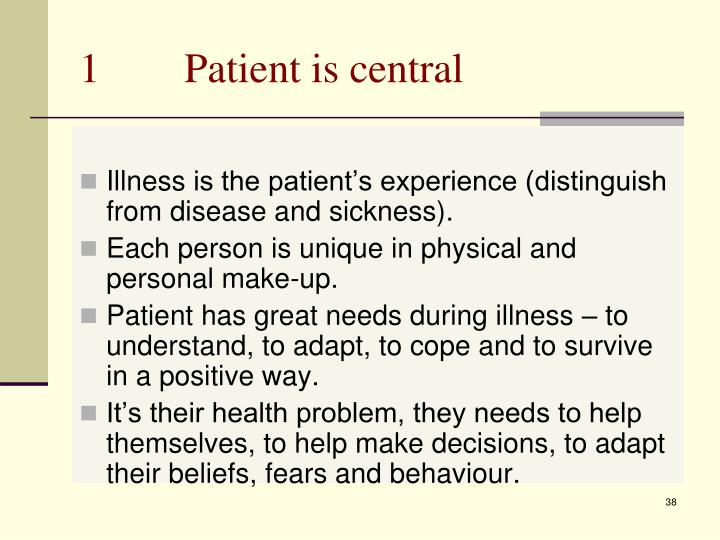 1        Patient is central