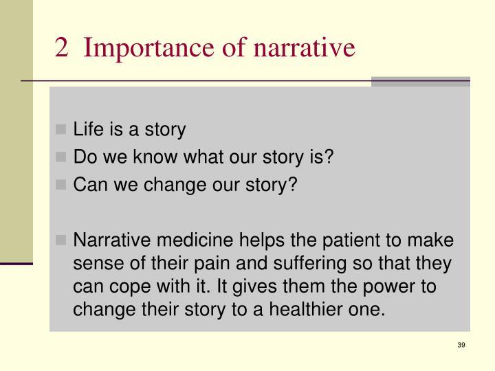 2  Importance of narrative
