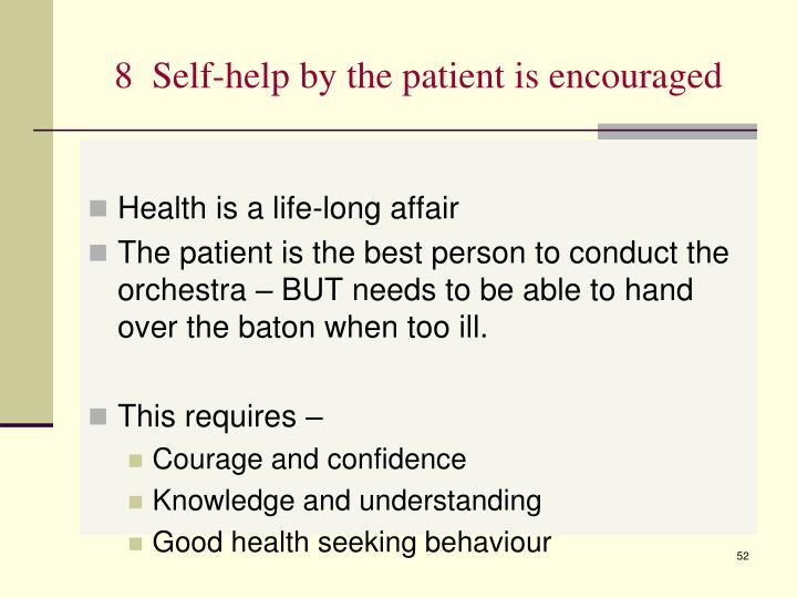 8  Self-help by the patient is encouraged
