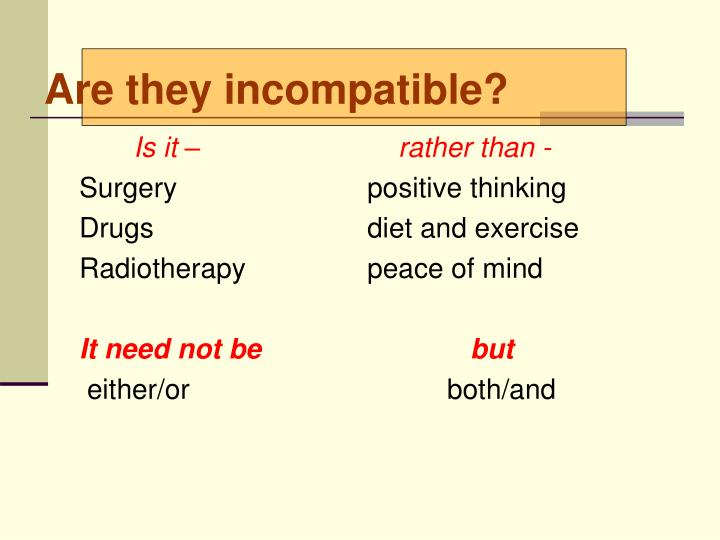 Are they incompatible?