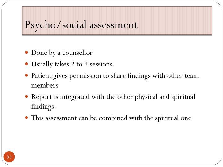 Psycho/social assessment