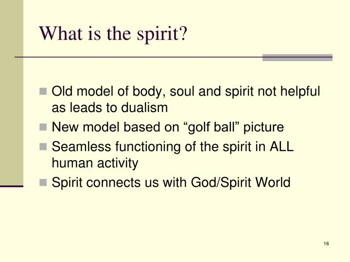 What is the spirit?