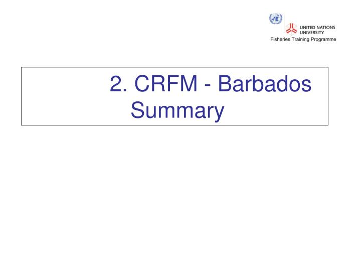 2 crfm barbados summary