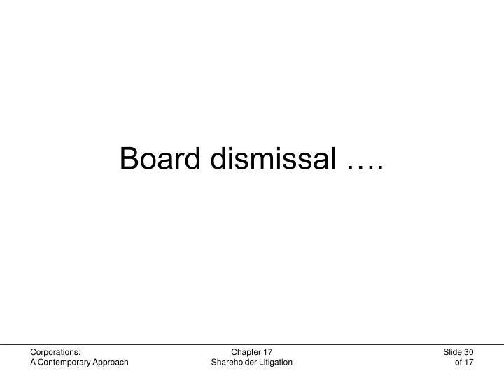 Board dismissal ….