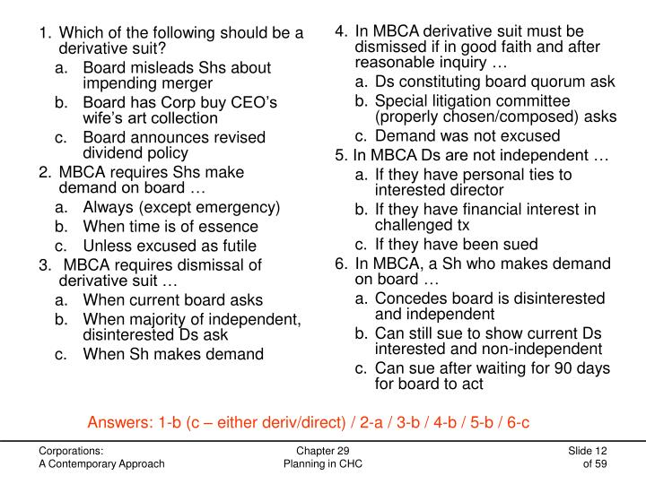 4.In MBCA derivative suit must be dismissed if in good faith and after reasonable inquiry …