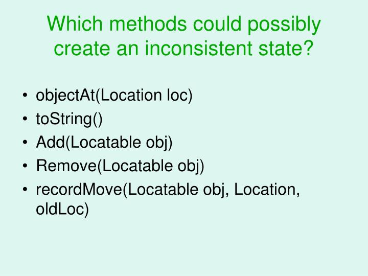 Which methods could possibly create an inconsistent state?