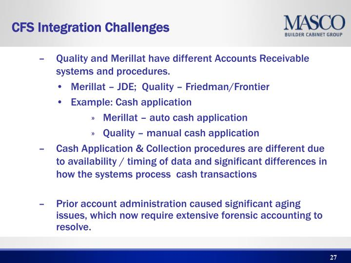 Quality and Merillat have different Accounts Receivable  systems and procedures.