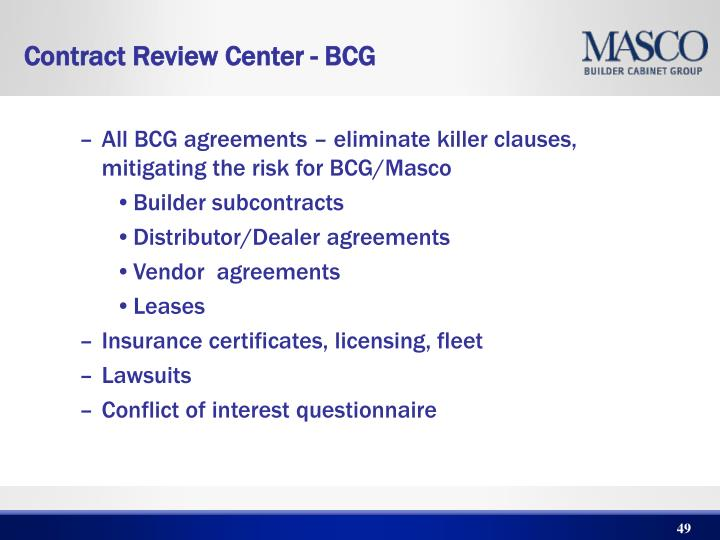 All BCG agreements – eliminate killer clauses, mitigating the risk for BCG/Masco
