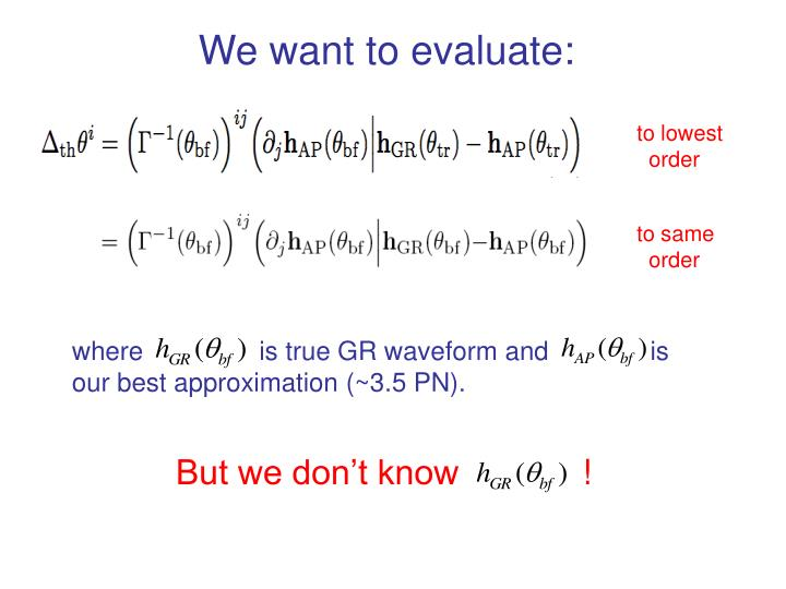 We want to evaluate:
