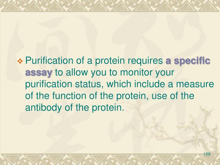 Purification of a protein requires