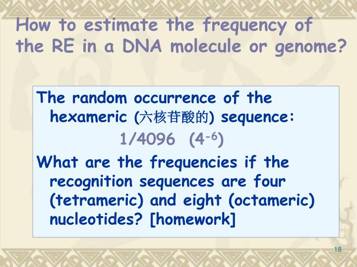 How to estimate the frequency of the RE in a DNA molecule or genome?