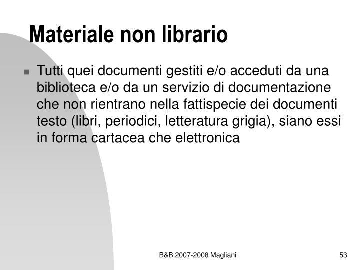 Materiale non librario