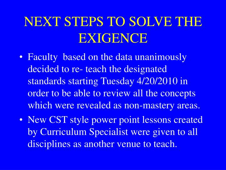NEXT STEPS TO SOLVE THE EXIGENCE