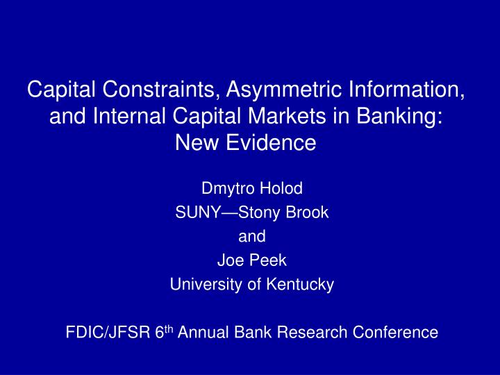 capital constraints asymmetric information and internal capital markets in banking new evidence