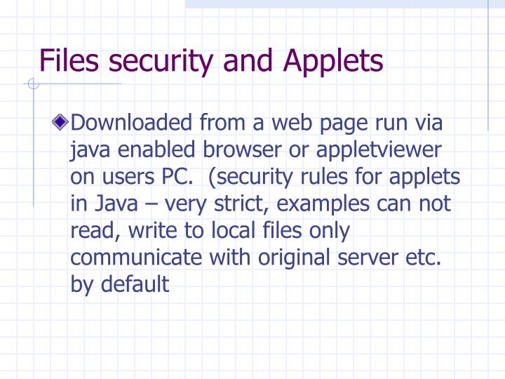 Files security and Applets