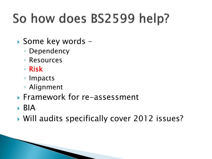 So how does BS2599 help?