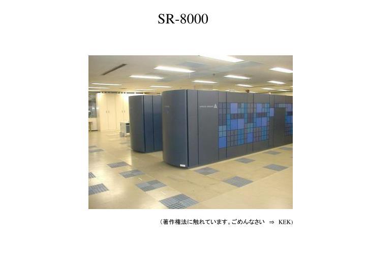 SR-8000