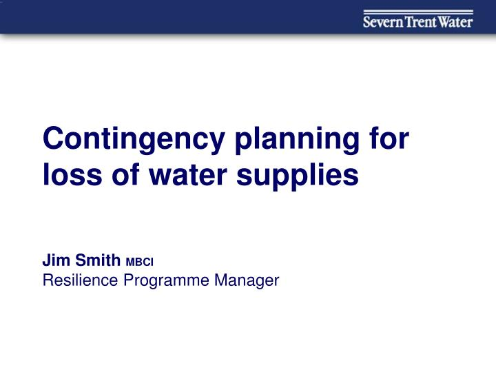 Contingency planning for loss of water supplies