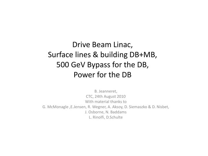 Drive beam linac surface lines building db mb 500 gev bypass for the db power for the db