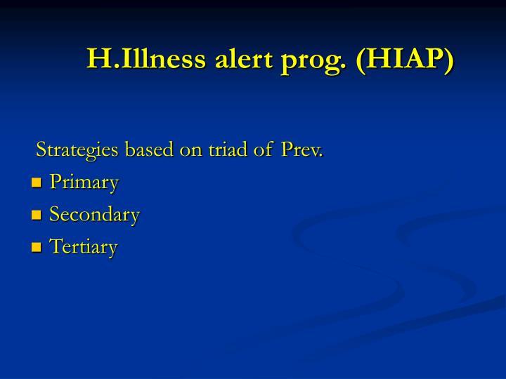 H.Illness alert prog. (HIAP)