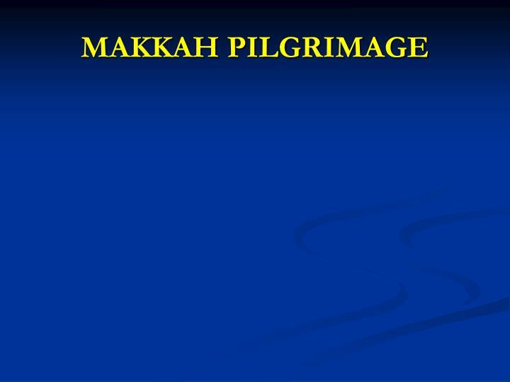 MAKKAH PILGRIMAGE