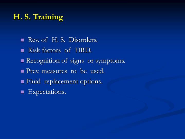H. S. Training
