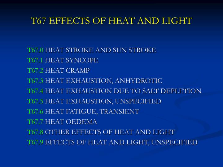 T67 EFFECTS OF HEAT AND LIGHT