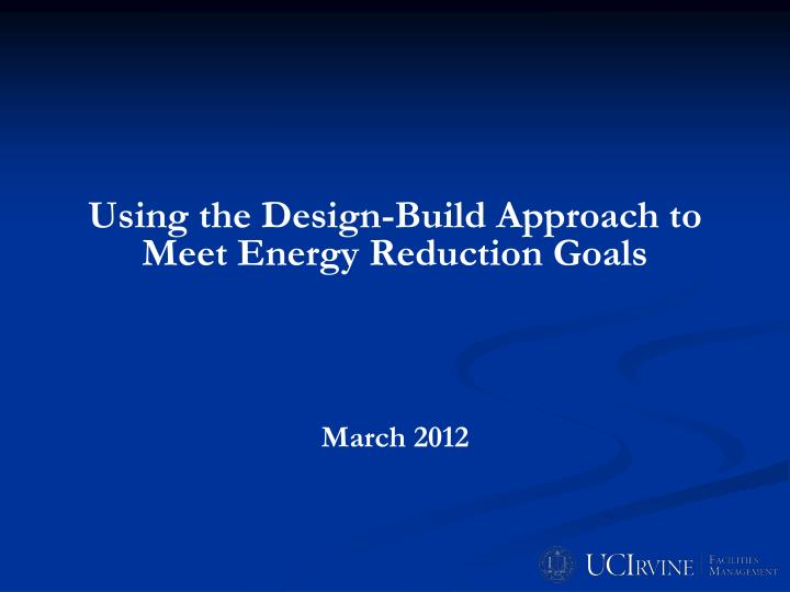 Using the Design-Build Approach to Meet Energy Reduction Goals