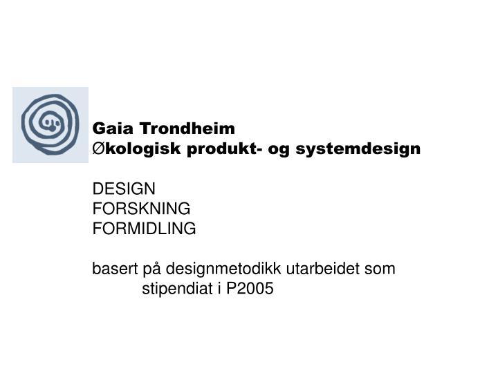 Gaia Trondheim