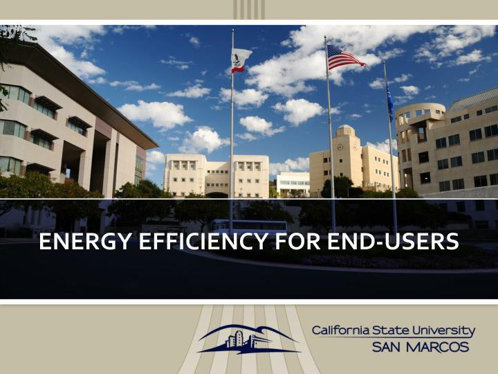 Energy efficiency for end users