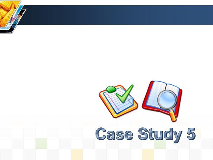 Case Study 5