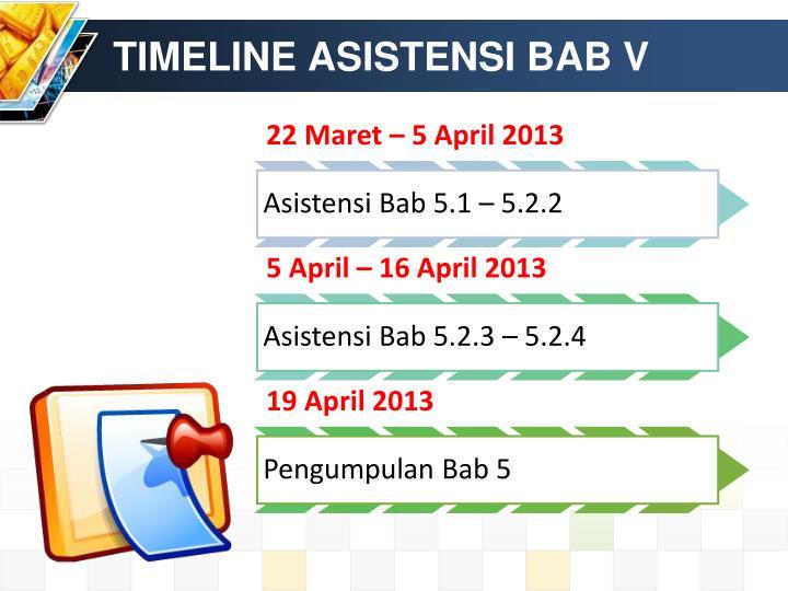 TIMELINE ASISTENSI BAB V
